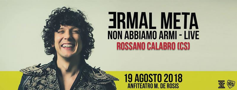 Ermal Meta - Non Abbiamo Armi live 19 Agosto 2018 a Rossano