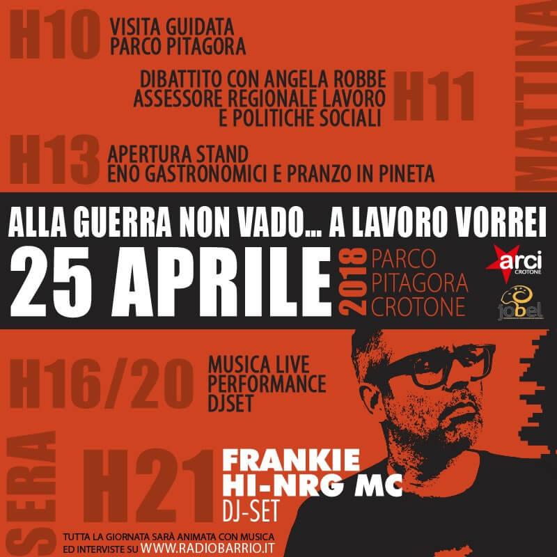 25 APRILE 2018 - CROTONE - FRANKIE HI NRG MC - DJ SET - MUSEO E GIARDINI DI PITAGORA