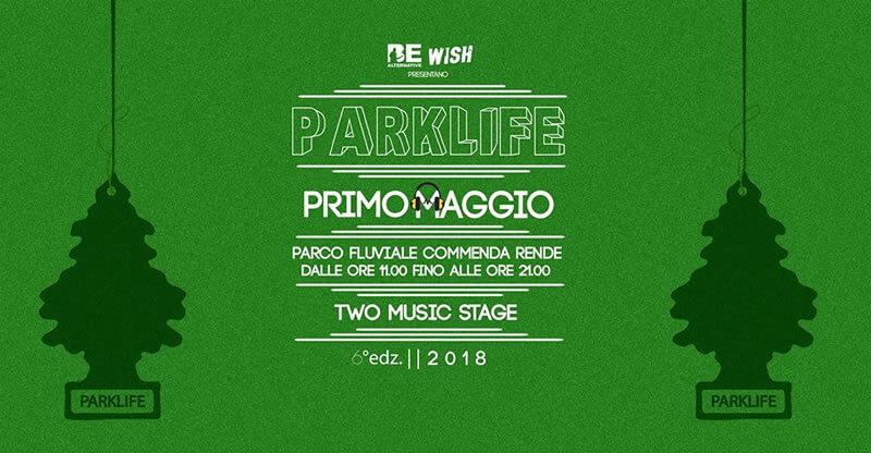 Parklife 2018 primo maggio - parco fluviale di Rende