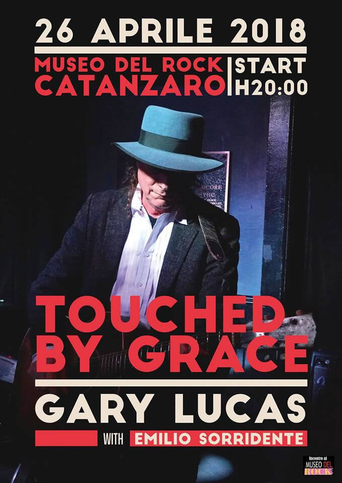 Touched By Grace - Gary Lucas with Emilio Sorridente a Catanzaro 2018 locandina