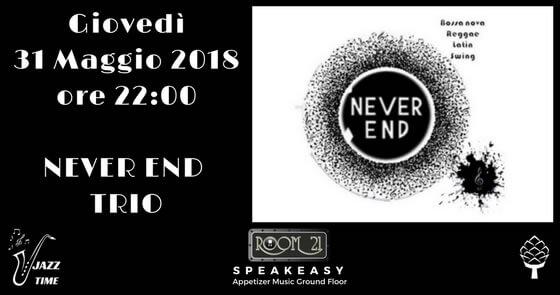 NEVER END TRIO AL JAZZ CLUB ROOM 21 - SOVERATO