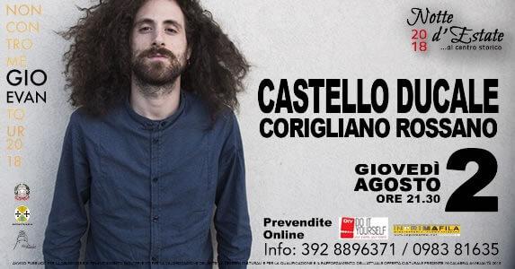 GIO EVAN il 2 Agosto 2018 Castello Ducale - Corigliano Rossano