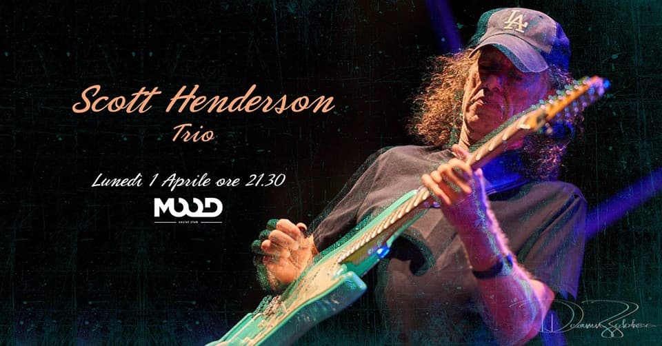 Scott Henderson Trio in concerto al Mood Social Club 1 aprile 2019
