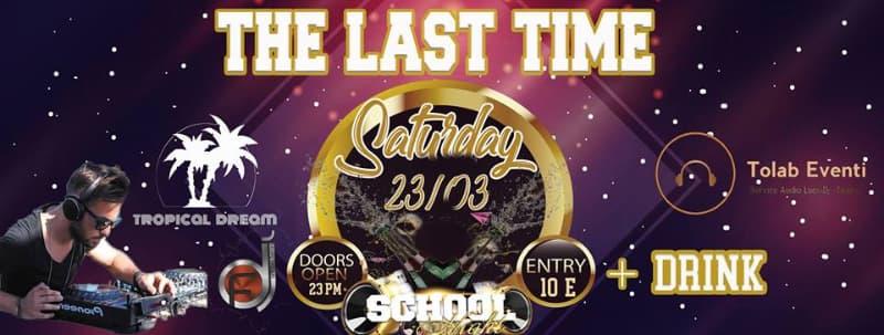 The Last Time - School Party al Tropical Dream a Ricadi 23 marzo 2019