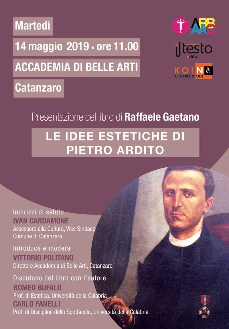 Presentazione del nuovo libro di Raffaele Gaetano - Le idee estetiche di Pietro Ardito a Catanzaro 14 maggio 2019