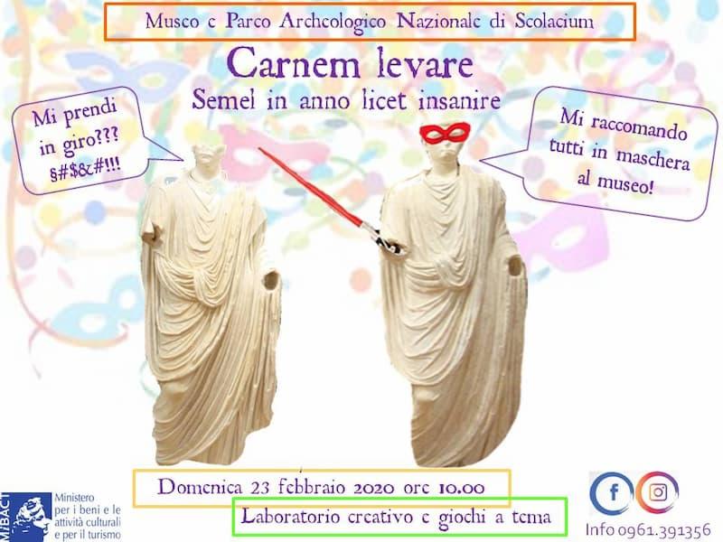 Carnem levare - Semel in anno licet insanire 23 Febbraio 2020 - Museo e Parco Archeologico Nazionale di Scolacium locandina