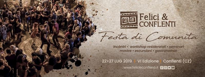 Felici & Conflenti - Festa di comunità dal 22 al 27 luglio 2019 a Conflenti