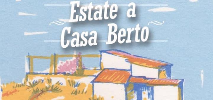 5° edizione di Estate a Casa Berto dal 30 Luglio al 4 Agosto 2019