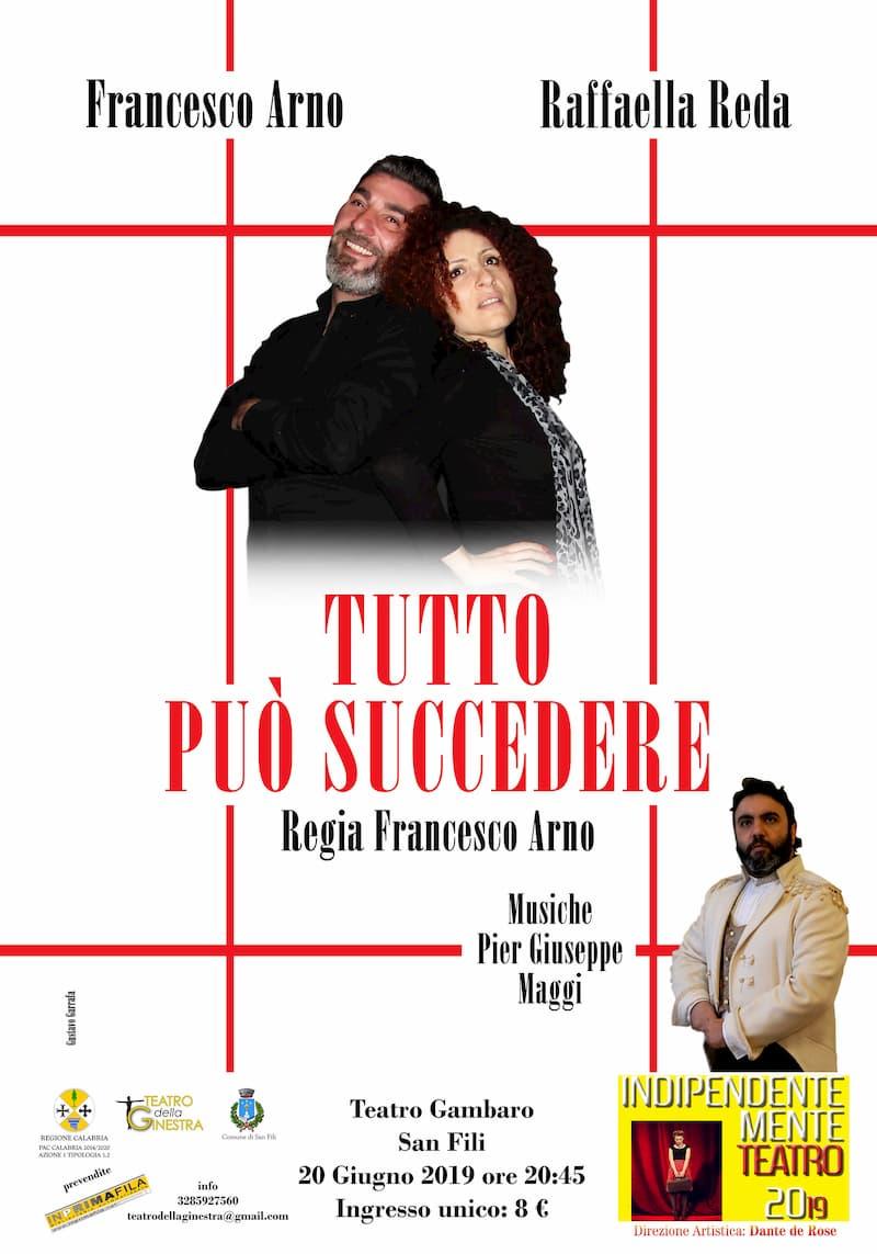Francesco Arno in scena a Indipendentemente Teatro 2019 con Tutto può succedere 20 giugno 2019 a San Fili