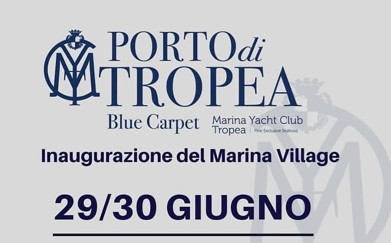 Inaugurazione del Marina Village al Porto di Tropea 29 e 30 Giugno 2019