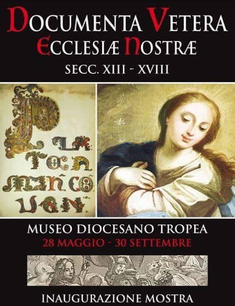 Mostra Documenta Vetera Ecclesiae Mostre 28 maggio - 30 settembre 2019 Museo Diocesano Tropea