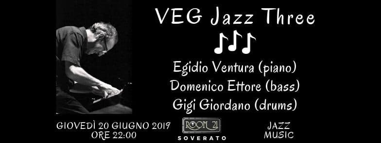 VEG Jazz Three 20 giugno 2019 al Room 21 Speakeasy di Soverato