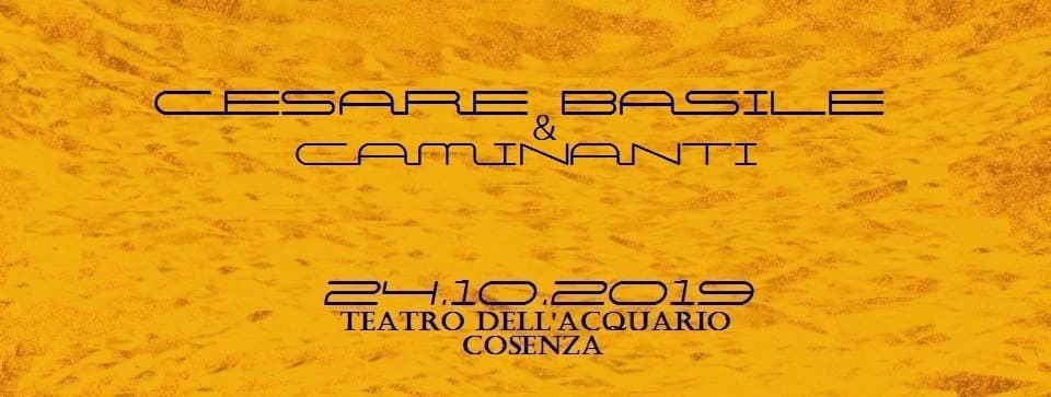 Cesare Basile e Caminanti in concerto 24 ottobre 2019 a Cosenza locandina