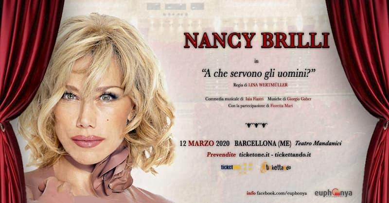 Nancy Brilli in A che servono gli uomini 12 Marzo 2020 a Barcellona Pozzo di Gotto locandina