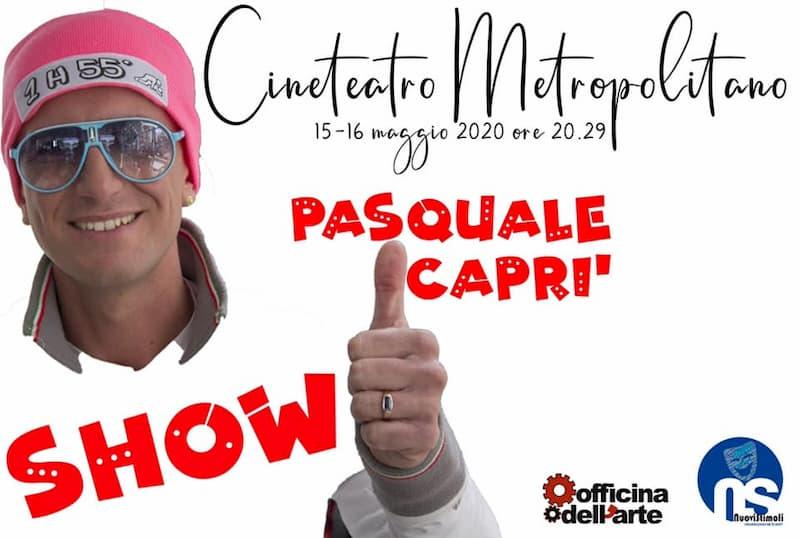 Pasquale Caprì in Show 15 e 16 Maggio 2020 a Reggio Calabria locandina