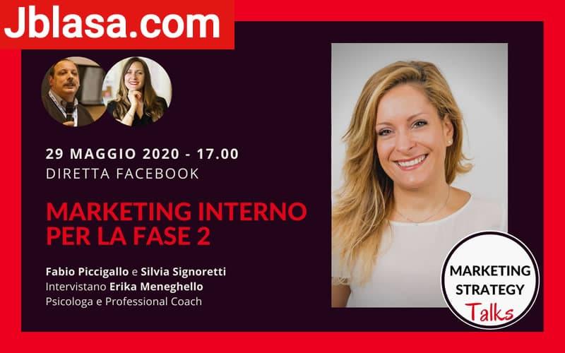 Marketing Interno per la Fase 2 29 maggio 2020 Fabio Piccigallo e Silvia Signoretti ne parlano con Erika Meneghello