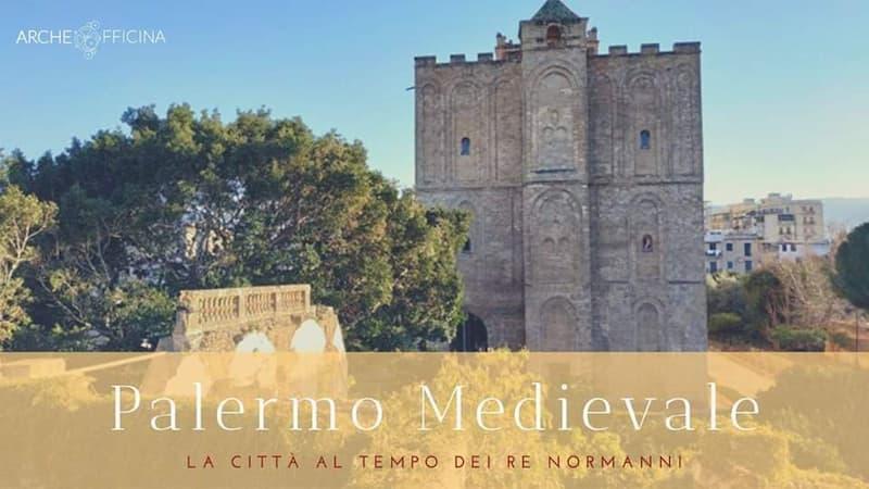 Palermo Medievale La città al tempo dei re normanni
