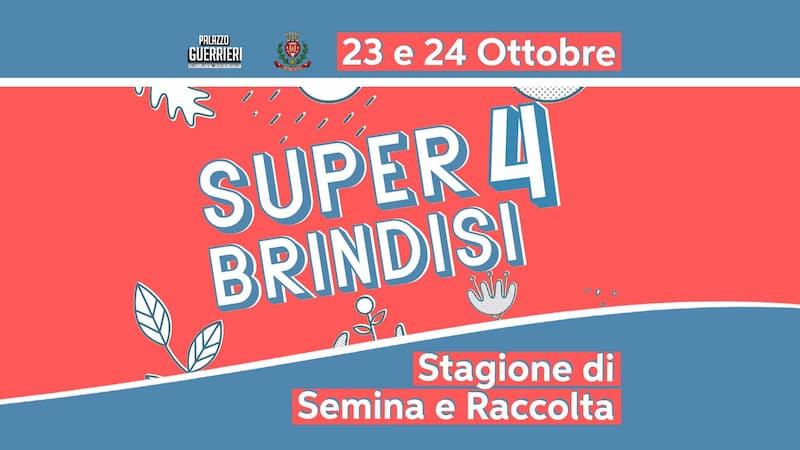 Super Brindisi 4 stagione di semina e raccolta 23 e 24 Ottobre 2020