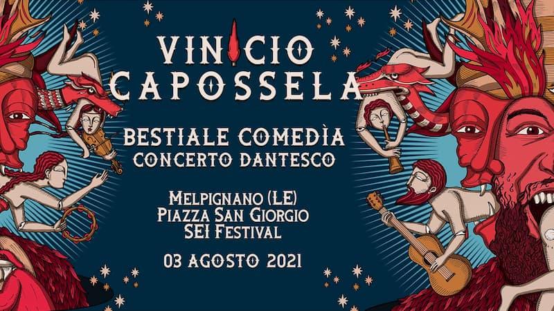 Vinicio Capossela in Bestiale Comedìa • Melpignano • SEI Festival 3 agosto 2021