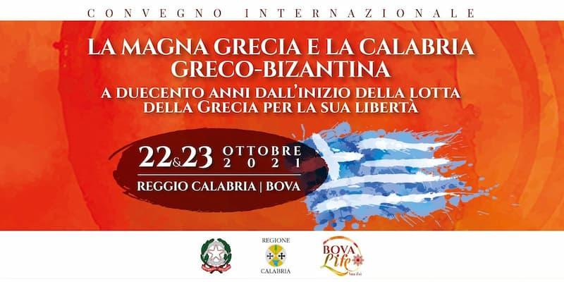 La MagnaGrecia e la Calabria Greco-Bizantina 22 e 23 ottobre 2021 Reggio Calabria